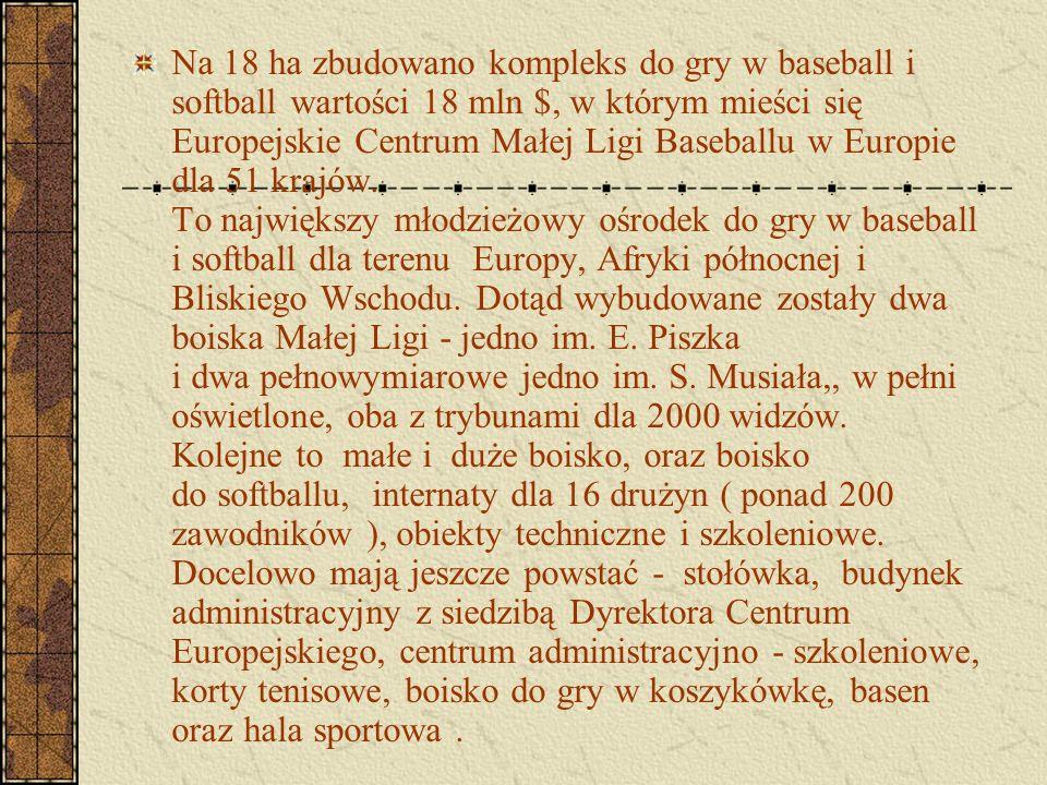 Na 18 ha zbudowano kompleks do gry w baseball i softball wartości 18 mln $, w którym mieści się Europejskie Centrum Małej Ligi Baseballu w Europie dla
