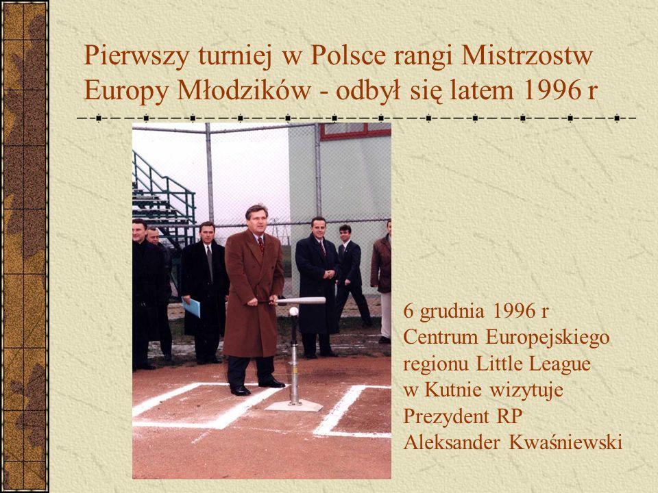 Pierwszy turniej w Polsce rangi Mistrzostw Europy Młodzików - odbył się latem 1996 r 6 grudnia 1996 r Centrum Europejskiego regionu Little League w Ku