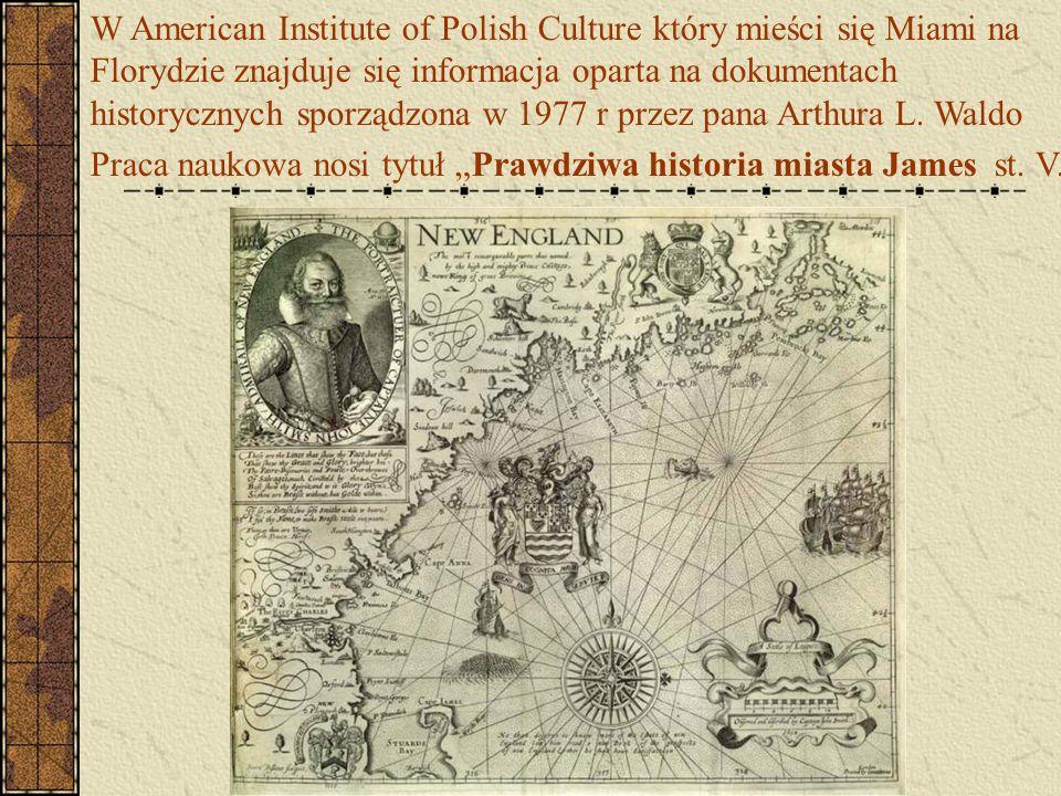 W American Institute of Polish Culture który mieści się Miami na Florydzie znajduje się informacja oparta na dokumentach historycznych sporządzona w 1