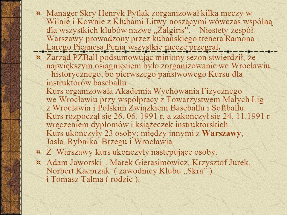 """Manager Skry Henryk Pytlak zorganizował kilka meczy w Wilnie i Kownie z Klubami Litwy noszącymi wówczas wspólną dla wszystkich klubów nazwę """"Żalgiris"""""""
