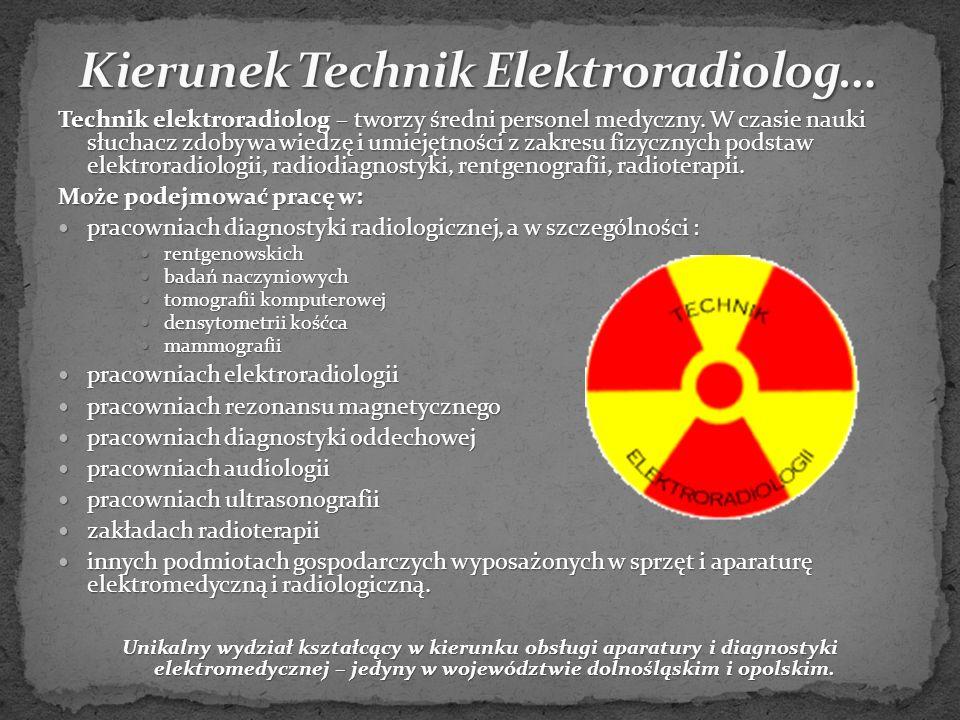 Technik elektroradiolog – tworzy średni personel medyczny.
