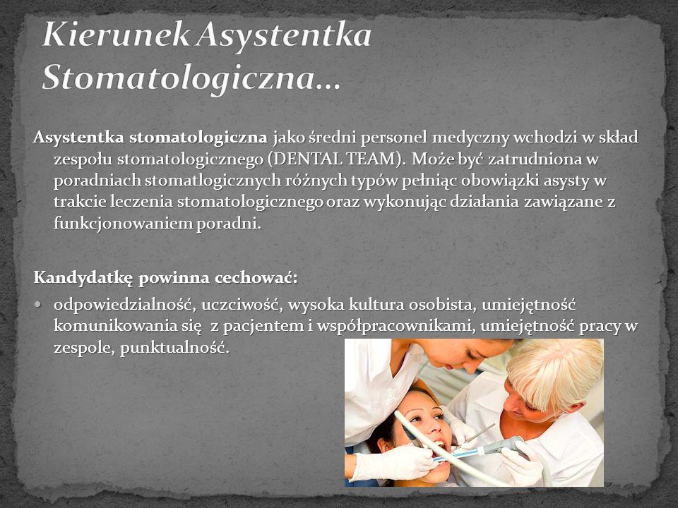 Asystentka stomatologiczna jako średni personel medyczny wchodzi w skład zespołu stomatologicznego (DENTAL TEAM).