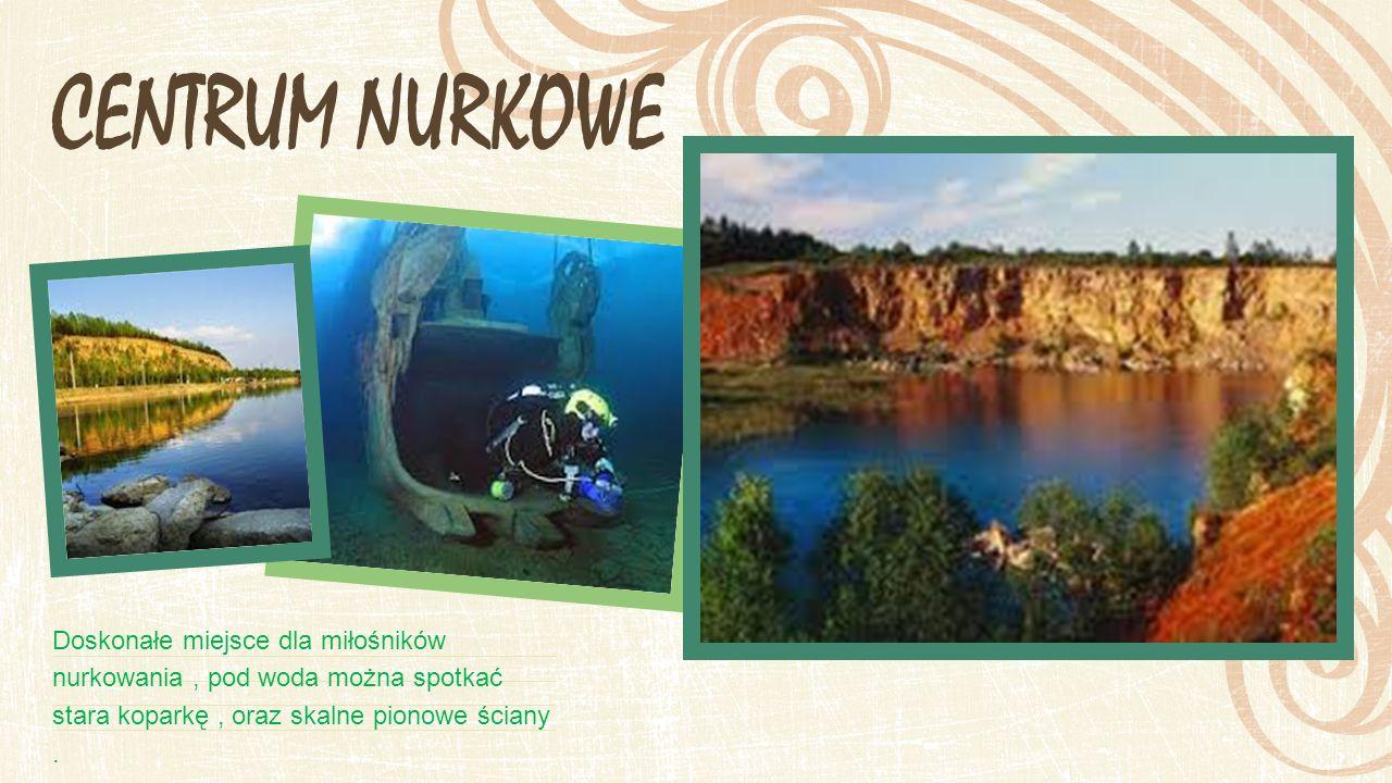 CENTRUM NURKOWE Doskonałe miejsce dla miłośników nurkowania, pod woda można spotkać stara koparkę, oraz skalne pionowe ściany.