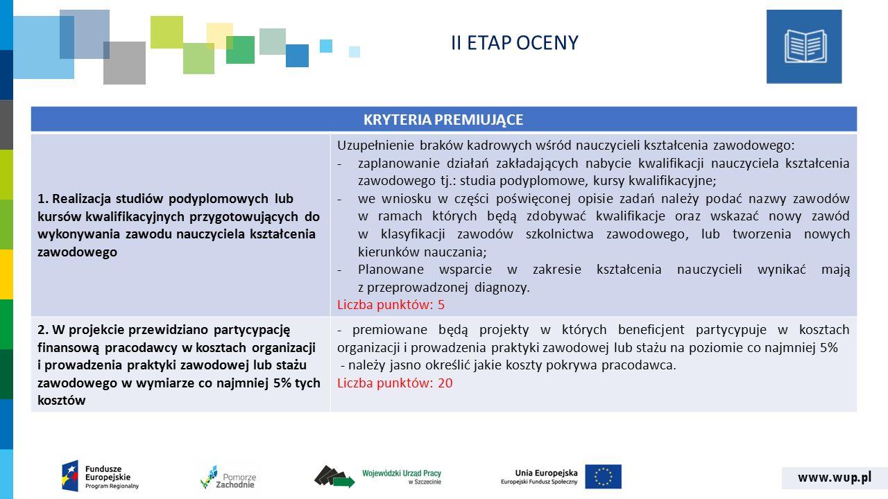 www.wup.pl KRYTERIA PREMIUJĄCE 1. Realizacja studiów podyplomowych lub kursów kwalifikacyjnych przygotowujących do wykonywania zawodu nauczyciela kszt