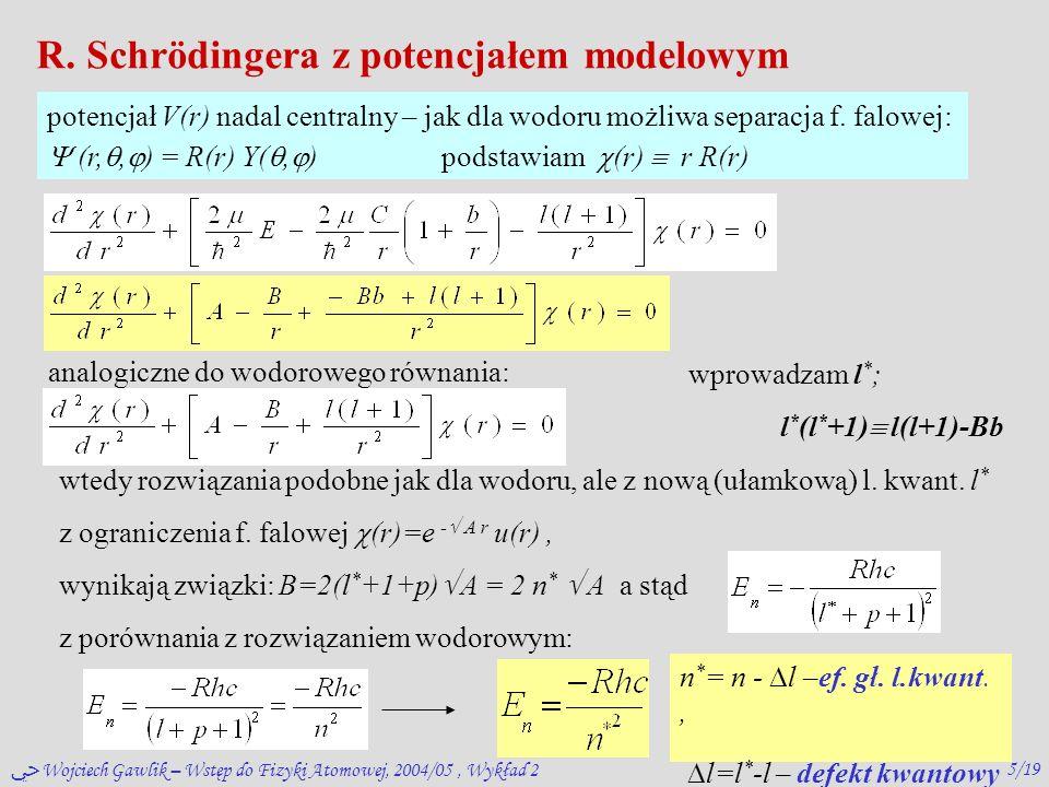 ﴀ Wojciech Gawlik – Wstęp do Fizyki Atomowej, 2004/05, Wykład 24/19 w mech.