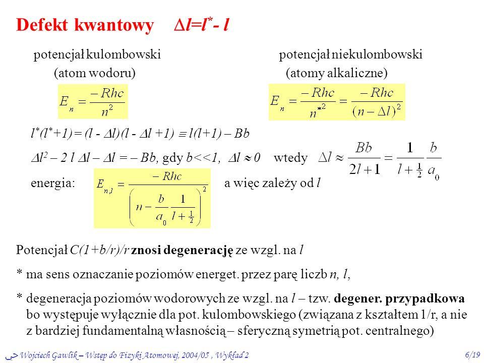 ﴀ Wojciech Gawlik – Wstęp do Fizyki Atomowej, 2004/05, Wykład 25/19 R.