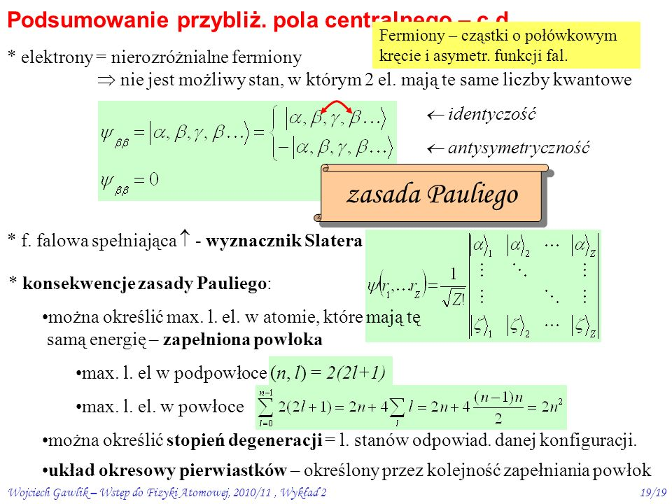 Wojciech Gawlik – Wstęp do Fizyki Atomowej, 2010/11, Wykład 218/19 Podsumowanie przybliż.