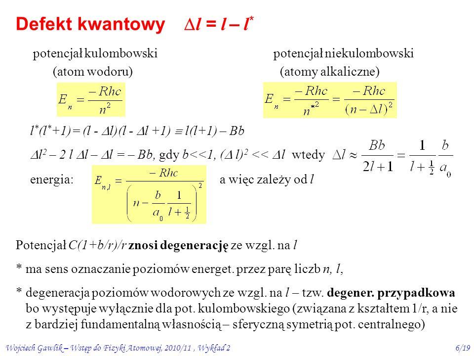 Wojciech Gawlik – Wstęp do Fizyki Atomowej, 2010/11, Wykład 25/19 R.