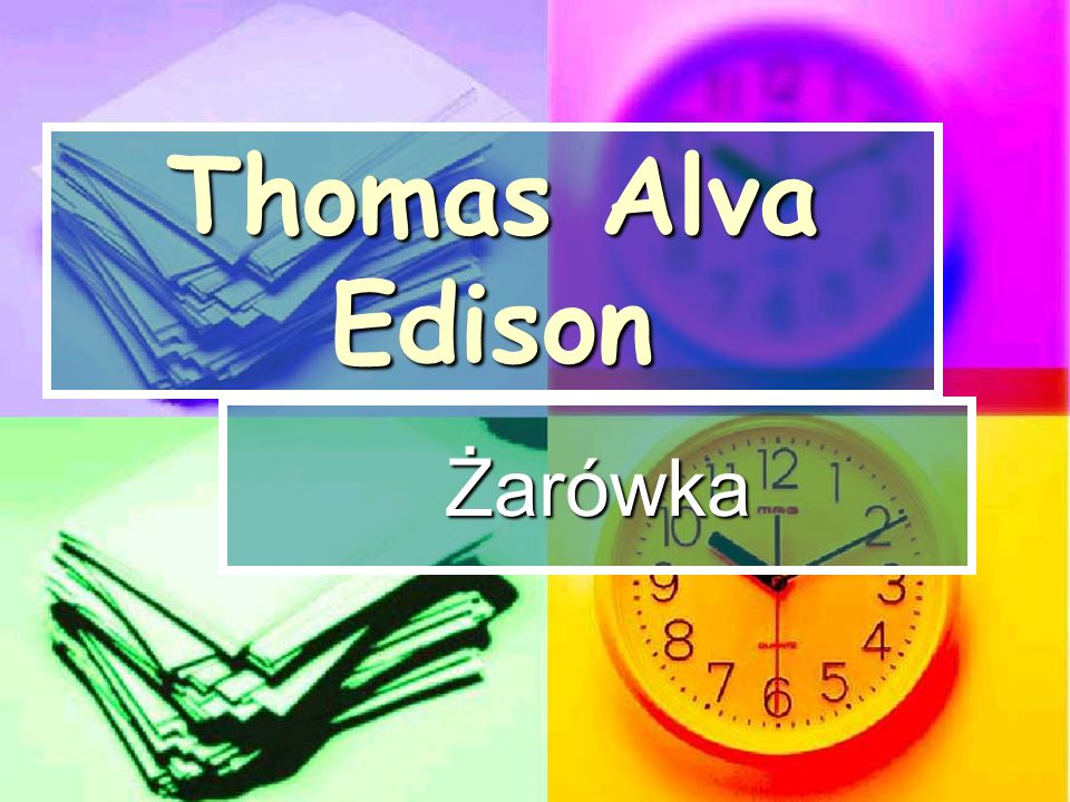 Thomas Alva Edison Żarówka