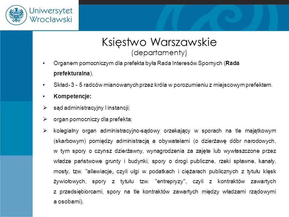Księstwo Warszawskie (departamenty) Organem pomocniczym dla prefekta była Rada Interesów Spornych (Rada prefekturalna).