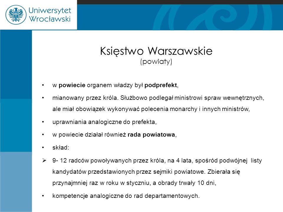 Księstwo Warszawskie (powiaty) w powiecie organem władzy był podprefekt, mianowany przez króla. Służbowo podlegał ministrowi spraw wewnętrznych, ale m