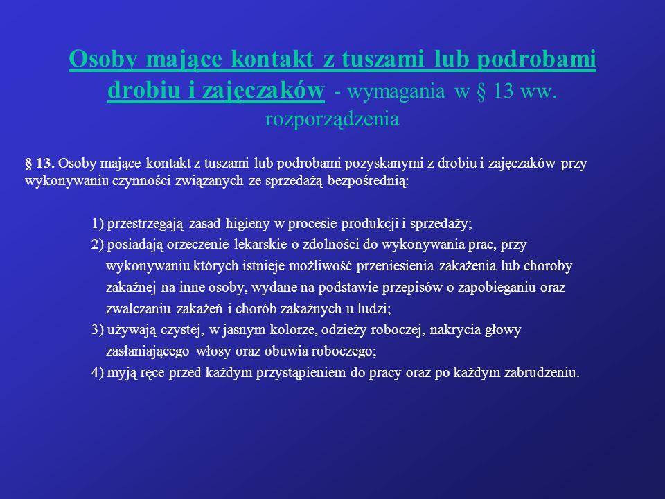Osoby mające kontakt z tuszami lub podrobami drobiu i zajęczaków - wymagania w § 13 ww.