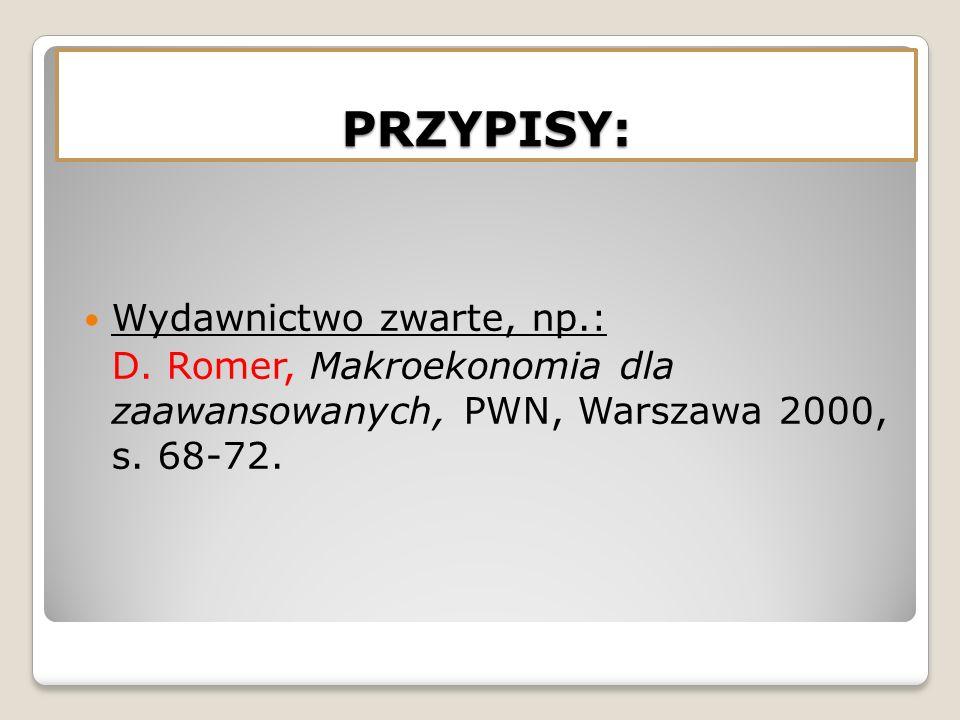 PRZYPISY: Wydawnictwo zwarte, np.: D. Romer, Makroekonomia dla zaawansowanych, PWN, Warszawa 2000, s. 68-72.