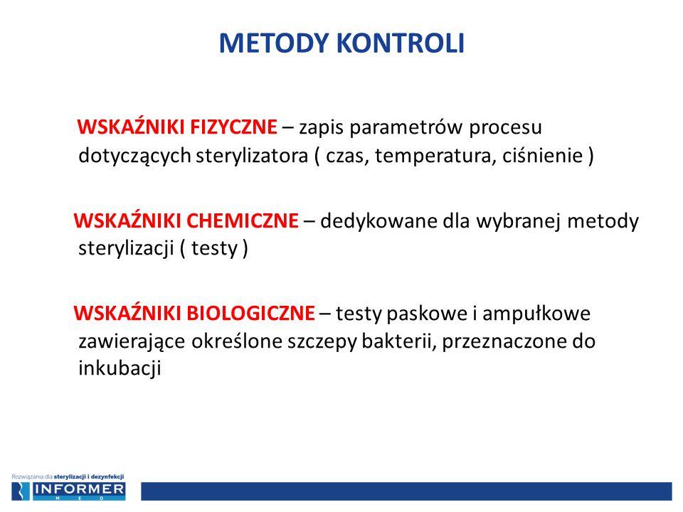 WSKAŹNIKI FIZYCZNE – zapis parametrów procesu dotyczących sterylizatora ( czas, temperatura, ciśnienie ) WSKAŹNIKI CHEMICZNE – dedykowane dla wybranej