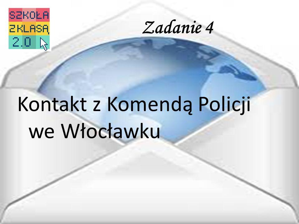 Zadanie 4 Kontakt z Komendą Policji we Włocławku