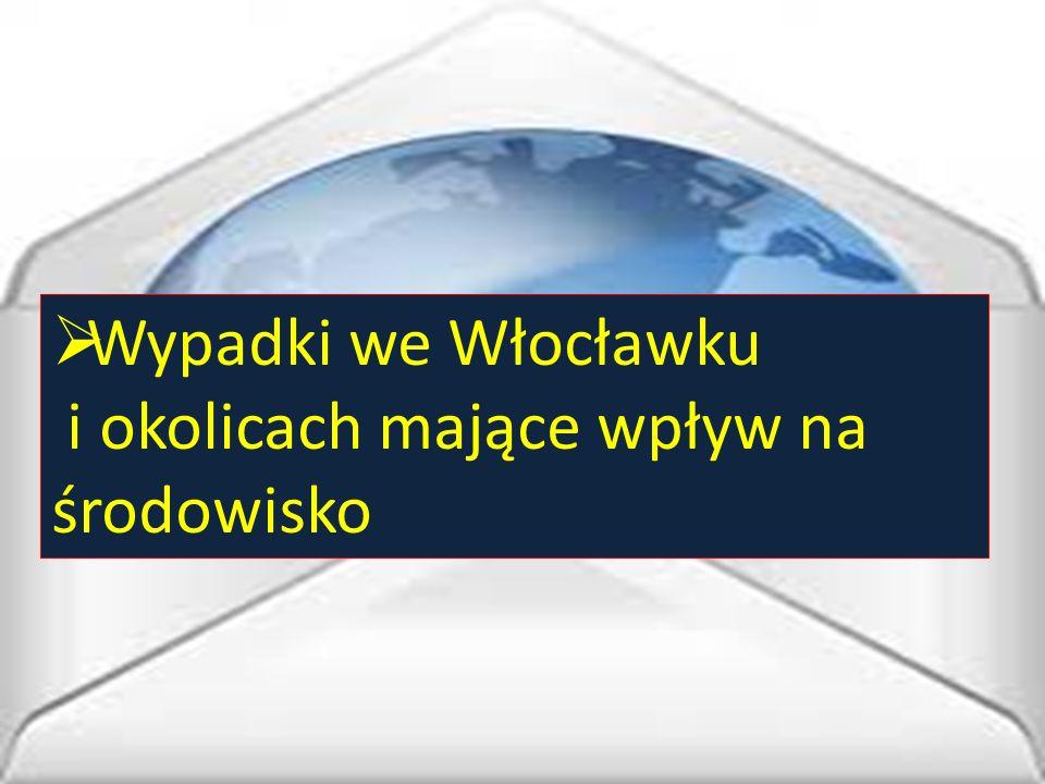  Wypadki we Włocławku i okolicach mające wpływ na środowisko