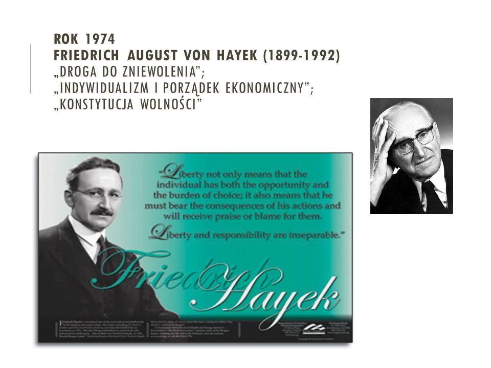 """ROK 1974 FRIEDRICH AUGUST VON HAYEK (1899-1992) """"DROGA DO ZNIEWOLENIA""""; """"INDYWIDUALIZM I PORZĄDEK EKONOMICZNY""""; """"KONSTYTUCJA WOLNOŚCI"""""""