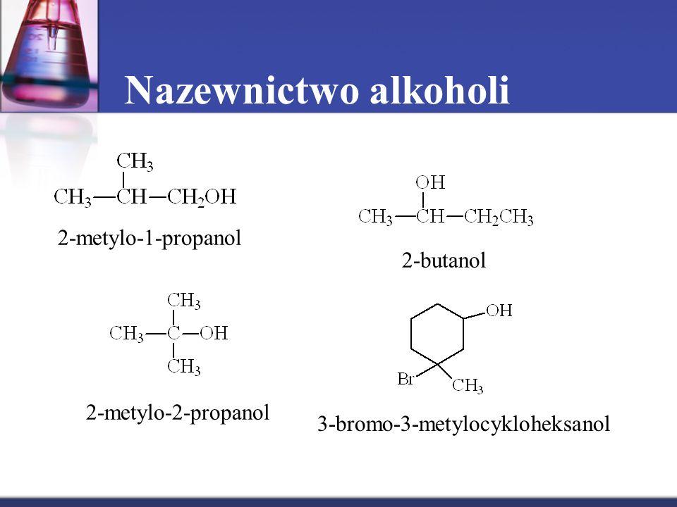 2-metylo-1-propanol 2-metylo-2-propanol 2-butanol 3-bromo-3-metylocykloheksanol