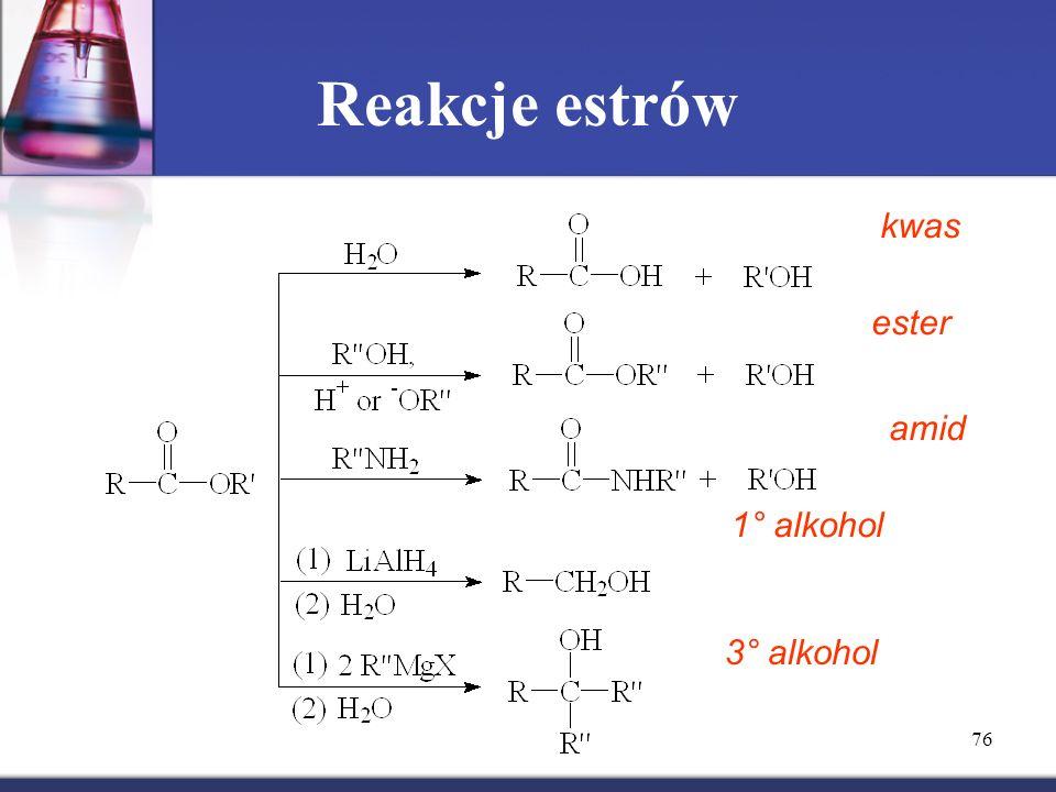76 Reakcje estrów kwas ester amid 1° alkohol 3° alkohol