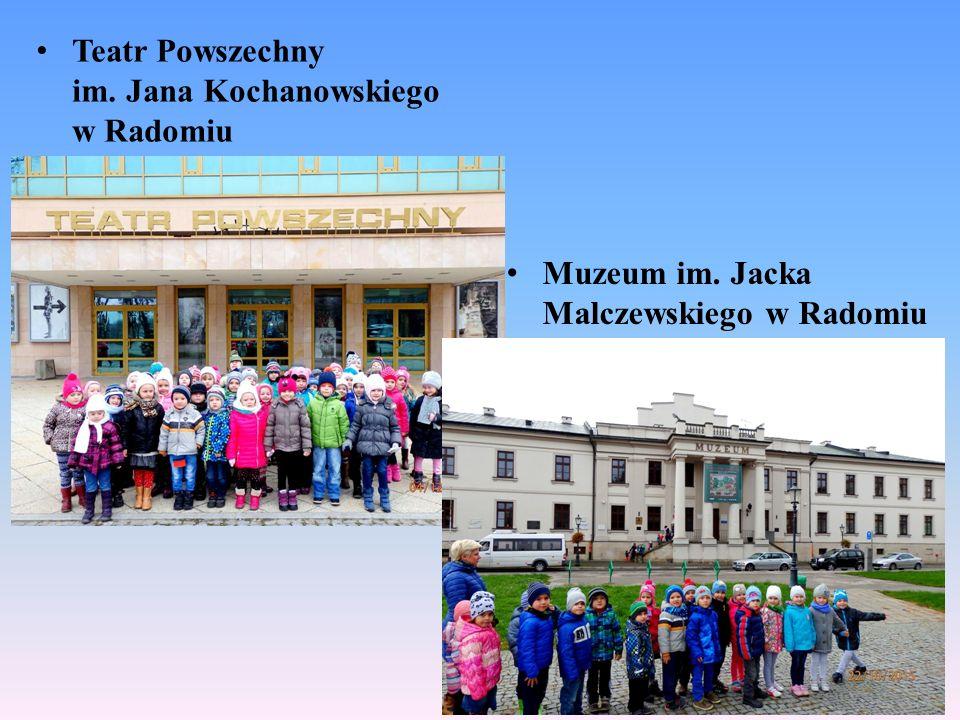 Teatr Powszechny im. Jana Kochanowskiego w Radomiu Muzeum im. Jacka Malczewskiego w Radomiu