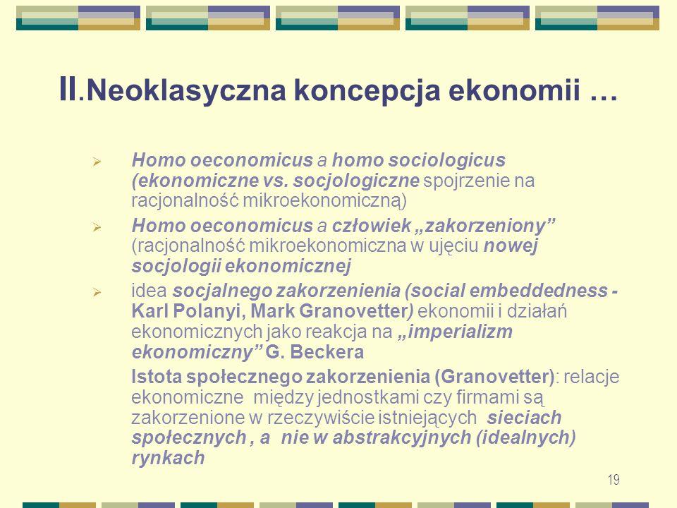 II. Neoklasyczna koncepcja ekonomii …  Homo oeconomicus a homo sociologicus (ekonomiczne vs.