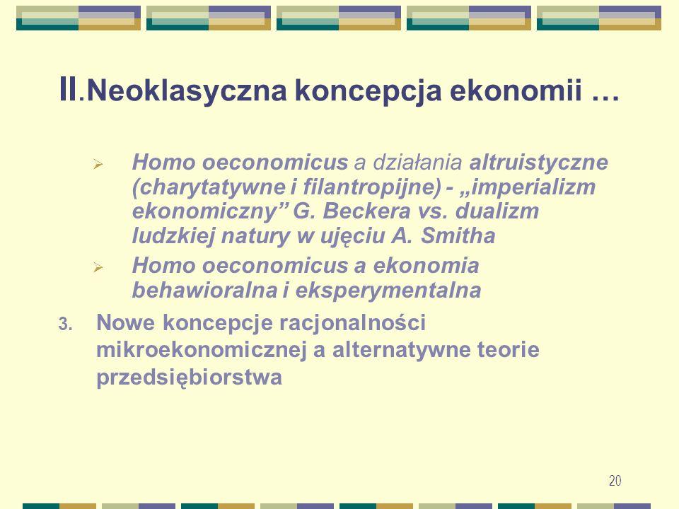 """II. Neoklasyczna koncepcja ekonomii …  Homo oeconomicus a działania altruistyczne (charytatywne i filantropijne) - """"imperializm ekonomiczny"""" G. Becke"""