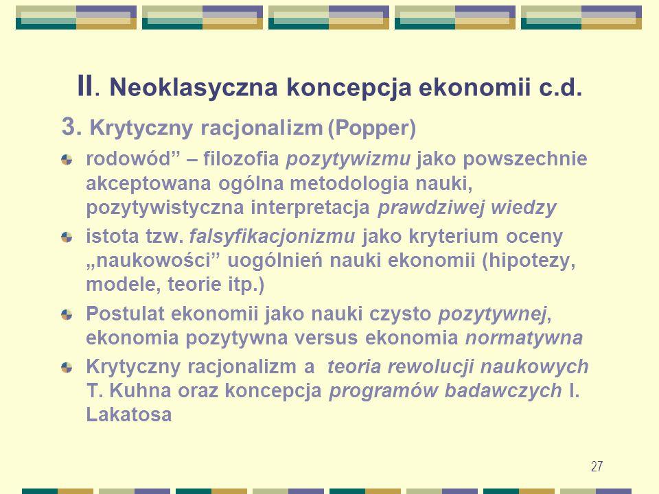 27 II. Neoklasyczna koncepcja ekonomii c.d. 3.