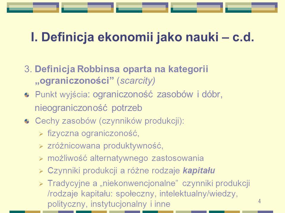 4 I. Definicja ekonomii jako nauki – c.d. 3.