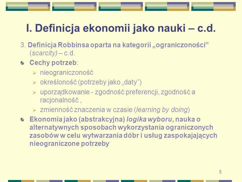 5 I. Definicja ekonomii jako nauki – c.d. 3.