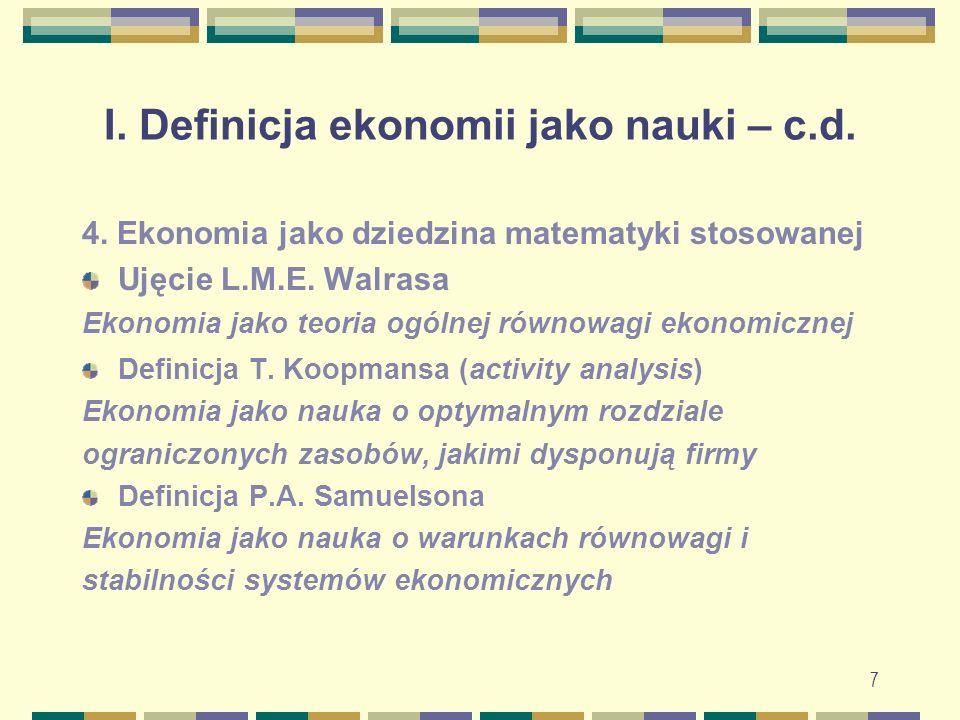 7 I. Definicja ekonomii jako nauki – c.d. 4.