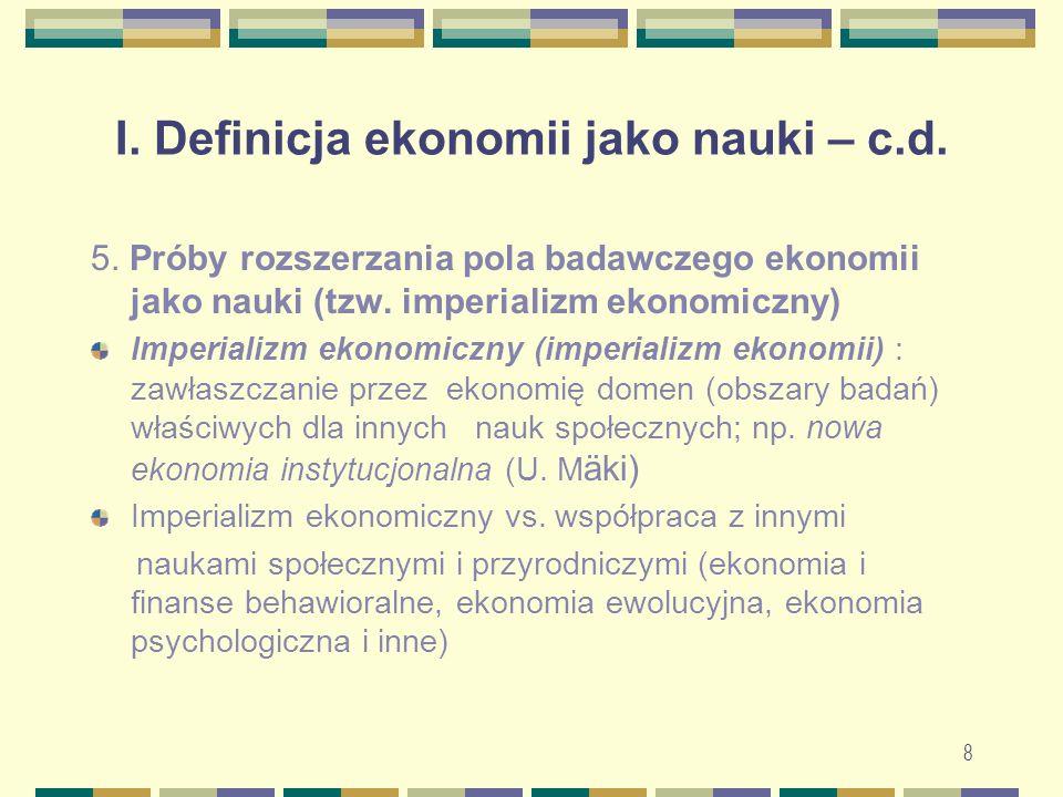 8 I. Definicja ekonomii jako nauki – c.d. 5.