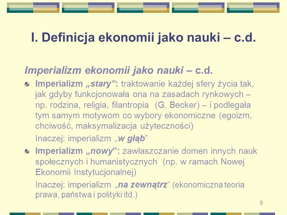 I. Definicja ekonomii jako nauki – c.d. Imperializm ekonomii jako nauki – c.d.