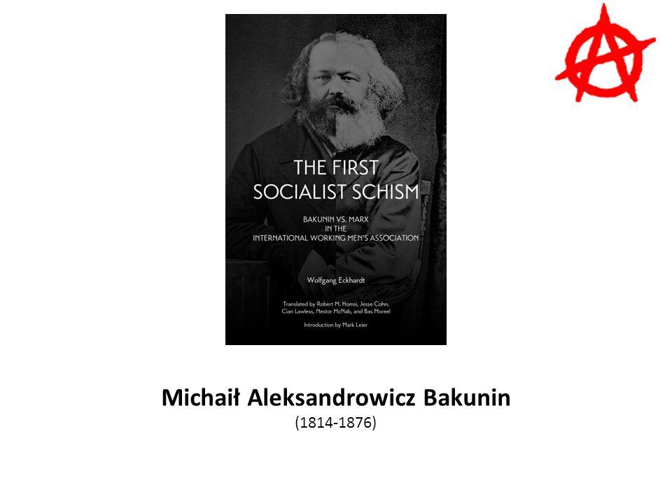 Michaił Aleksandrowicz Bakunin (1814-1876)