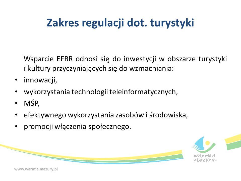 Wsparcie EFRR odnosi się do inwestycji w obszarze turystyki i kultury przyczyniających się do wzmacniania: innowacji, wykorzystania technologii telein