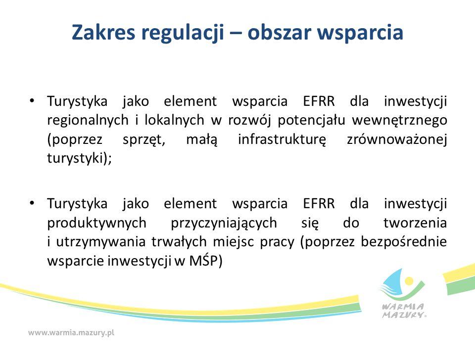 Zakres regulacji – obszar wsparcia Turystyka jako element wsparcia EFRR dla inwestycji regionalnych i lokalnych w rozwój potencjału wewnętrznego (popr
