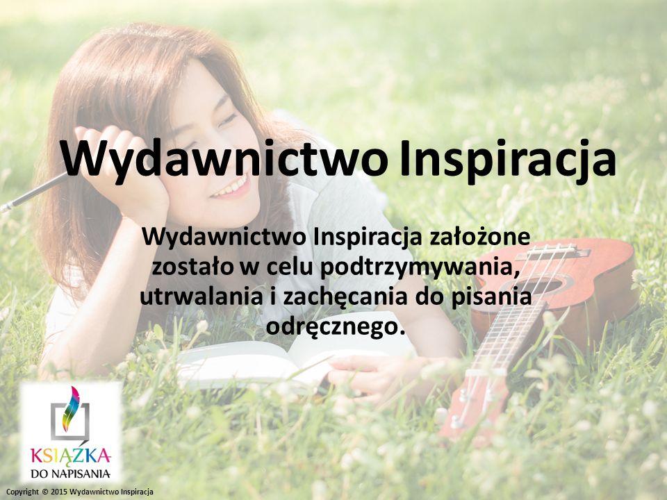 Wydawnictwo Inspiracja Wydawnictwo Inspiracja założone zostało w celu podtrzymywania, utrwalania i zachęcania do pisania odręcznego.