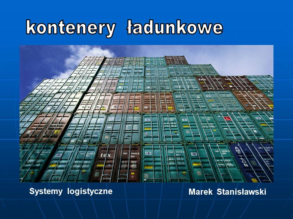Oznaczenia kontenera Każdy kontener ma nadany numer rejestracyjny, jest on widoczny na ścianach czołowych i bocznych w odpowiednich miejscach