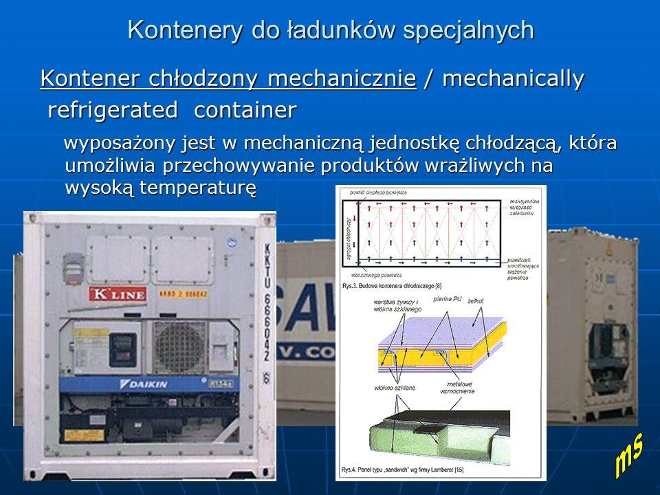 Kontenery do ładunków specjalnych Kontener chłodzony mechanicznie / mechanically refrigerated container refrigerated container wyposażony jest w mecha