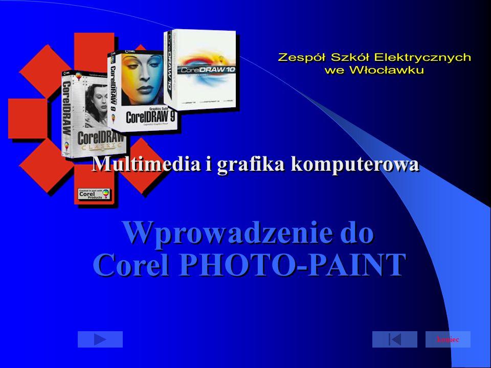 Wprowadzenie do Corel PHOTO-PAINT koniec Multimedia i grafika komputerowa