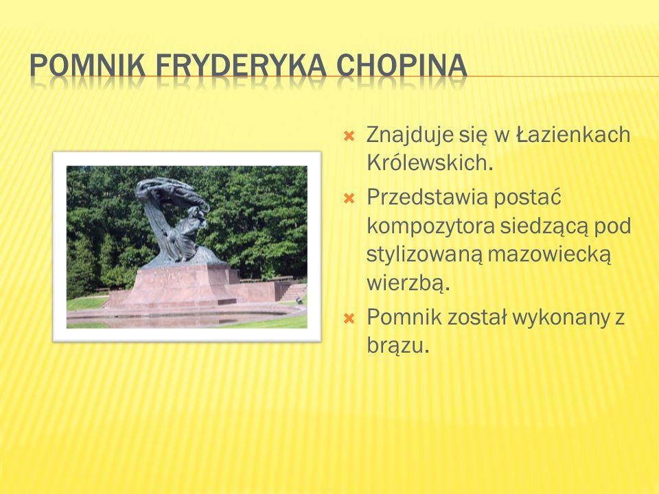  Znajduje się w Łazienkach Królewskich.  Przedstawia postać kompozytora siedzącą pod stylizowaną mazowiecką wierzbą.  Pomnik został wykonany z brąz