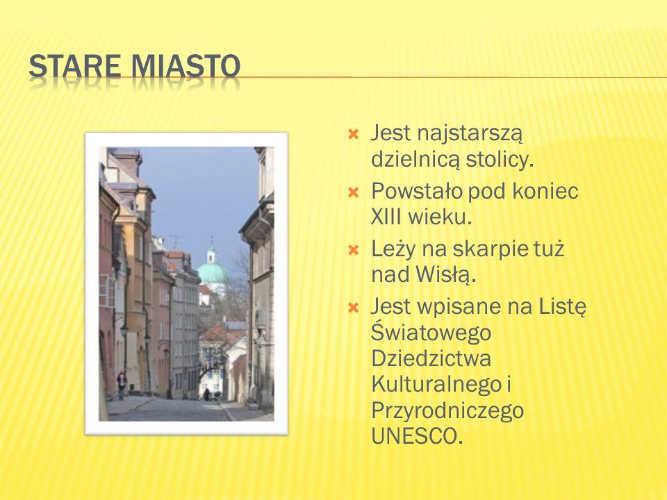  Jest najstarszą dzielnicą stolicy.  Powstało pod koniec XIII wieku.  Leży na skarpie tuż nad Wisłą.  Jest wpisane na Listę Światowego Dziedzictwa