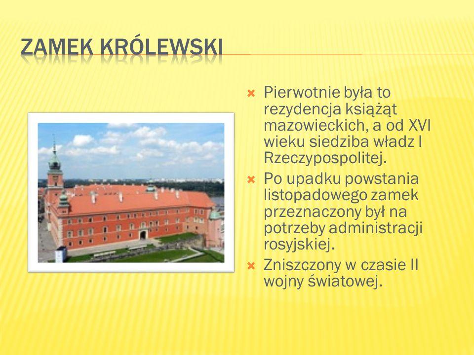  Pierwotnie była to rezydencja książąt mazowieckich, a od XVI wieku siedziba władz I Rzeczypospolitej.  Po upadku powstania listopadowego zamek prze