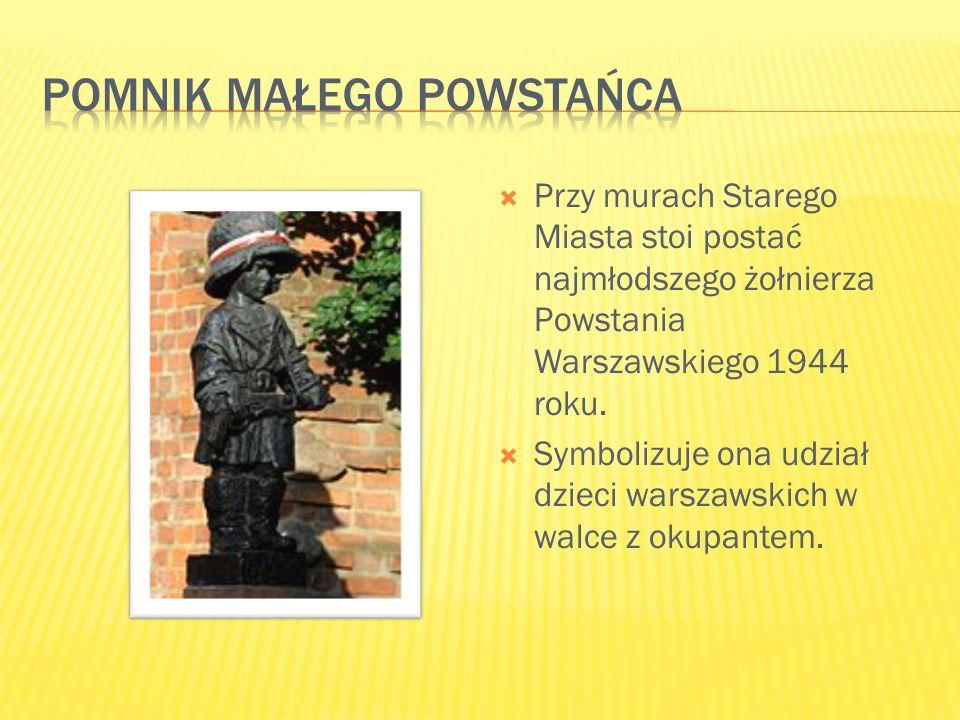  Przy murach Starego Miasta stoi postać najmłodszego żołnierza Powstania Warszawskiego 1944 roku.  Symbolizuje ona udział dzieci warszawskich w walc