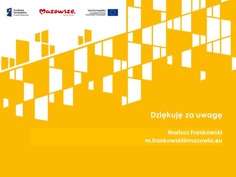 Kliknij, aby dodać tytuł prezentacji Dziękuję za uwagę Mariusz Frankowski m.frankowski@mazowia.eu