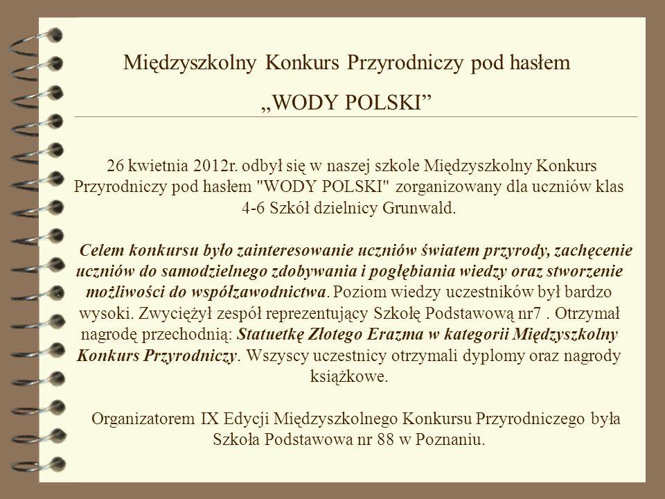 """Międzyszkolny Konkurs Przyrodniczy pod hasłem """"WODY POLSKI 26 kwietnia 2012r."""