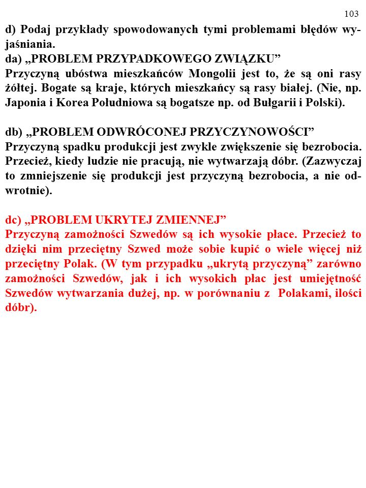"""102 d) Podaj przykłady spowodowanych tymi problemami błędów wy- jaśniania. da) """"PROBLEM PRZYPADKOWEGO ZWIĄZKU"""" Przyczyną ubóstwa mieszkańców Mongolii"""
