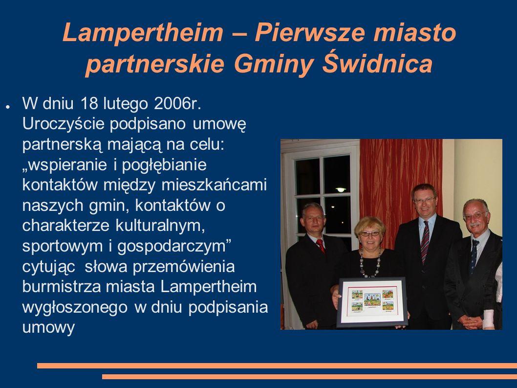 Lampertheim – Pierwsze miasto partnerskie Gminy Świdnica ● W dniu 18 lutego 2006r.