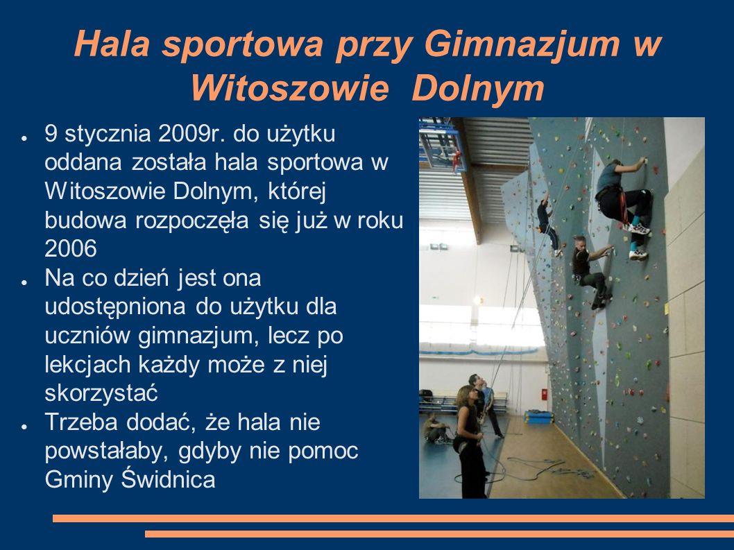 Hala sportowa przy Gimnazjum w Witoszowie Dolnym ● 9 stycznia 2009r.