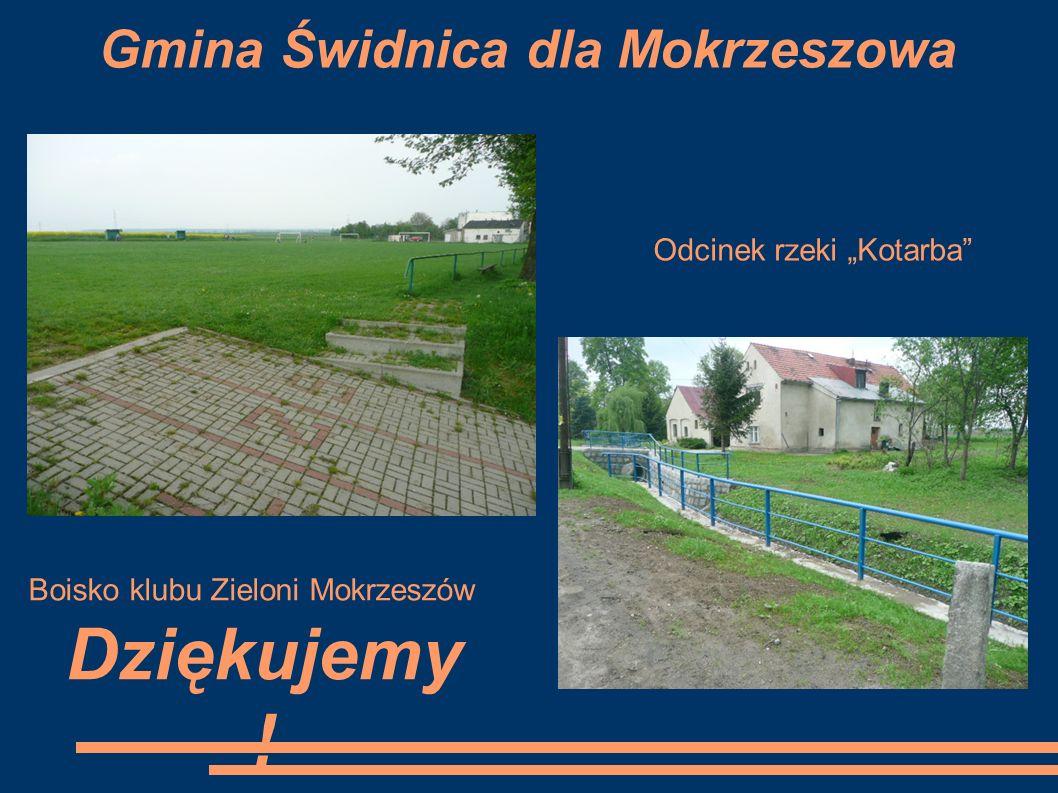 """Gmina Świdnica dla Mokrzeszowa Dziękujemy ! Boisko klubu Zieloni Mokrzeszów Odcinek rzeki """"Kotarba"""