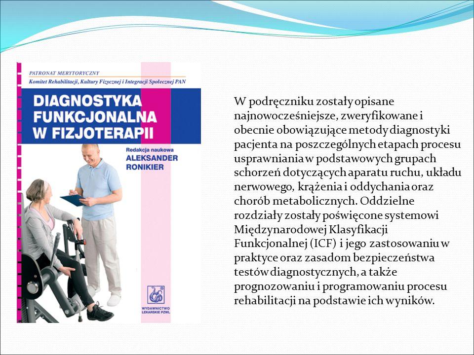 W podręczniku zostały opisane najnowocześniejsze, zweryfikowane i obecnie obowiązujące metody diagnostyki pacjenta na poszczególnych etapach procesu u